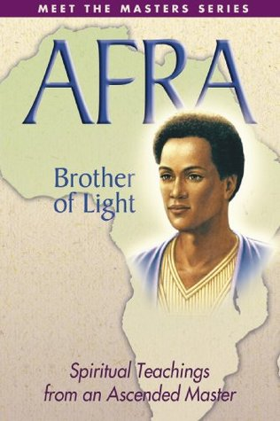 Afra: Brother of Light: Spiritual Teachings from an Ascended Master (Meet the Master Series)  by  Elizabeth Clare Prophet