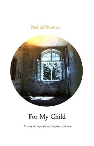For My Child Neil del Strother