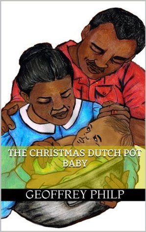 The Christmas Dutch Pot Baby Geoffrey Philp
