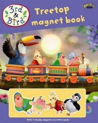 3rd and Bird: Treetop Magnet Book  by  BBC