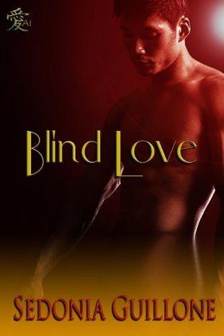 Blind Love Sedonia Guillone