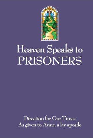 Heaven Speaks to Prisoners (Heaven speaks booklets) Anne