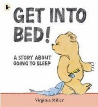 Get Into Bed!. Virginia Miller  by  Virginia Miller
