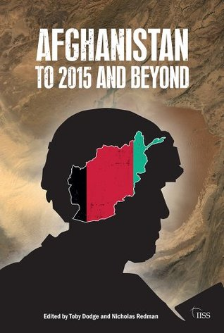 Afghanistan to 2015 and Beyond (The Adelphi books) Nicholas Redman