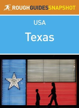 Texas Rough Guides Snapshot USA (includes Houston, the Gulf Coast, Austin, San Antonio, Dallas and the Panhandle)  by  Rough Guides