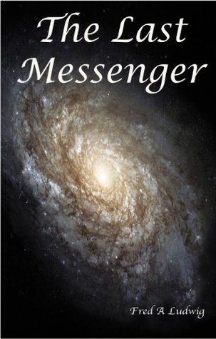 The Last Messenger  by  Fred Ludwig