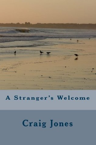 A Strangers Welcome  by  Craig Jones