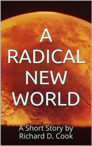 A Radical New World Richard Cook