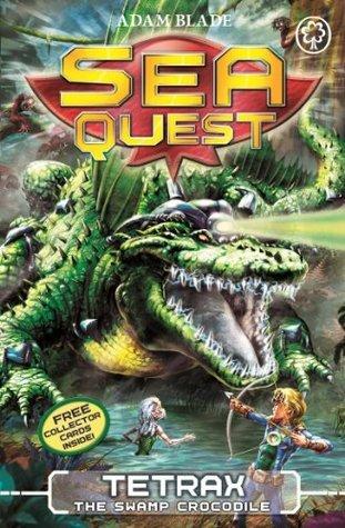 Tetrax the Swamp Crocodile (Sea Quest, #9)  by  Adam Blade