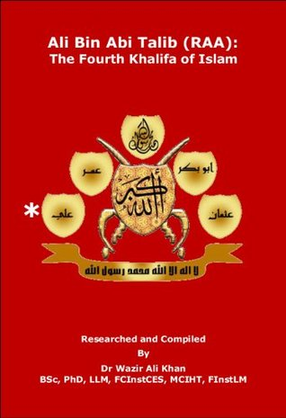 Ali Bin Abi Talib (Raa): The Fourth Khalifa Of Islam  by  Wazir Khan