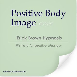 Positive Body Image (Hypnosis & Subliminal)  by  Erick Brown