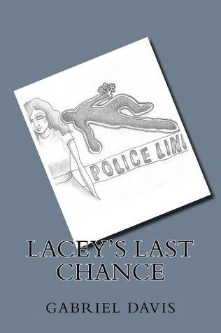 Laceys Last Chance  by  Gabriel Davis