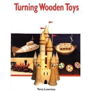 Turning Wooden Toys  by  Terry Lawrence