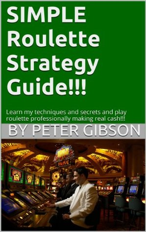 Simple Roulette Strategy Guide Peter Gibson