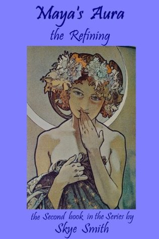 Mayas Aura - The Refining Skye Smith