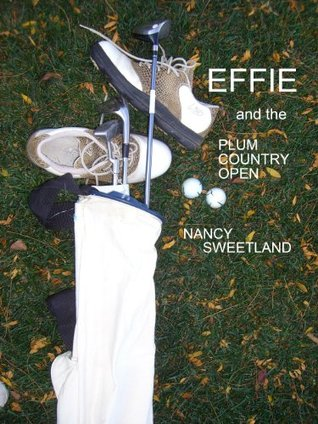 Effie And The Plum Country Open Nancy Sweetland