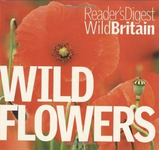 Wild Flowers.  by  Readers Digest Association