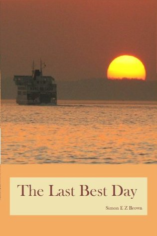 The Last Best Day  by  Simon Brown