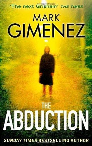 The Abduction. Mark Gimenez  by  Mark Gimenez