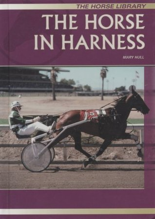 The Horse in Harness Mary Hull