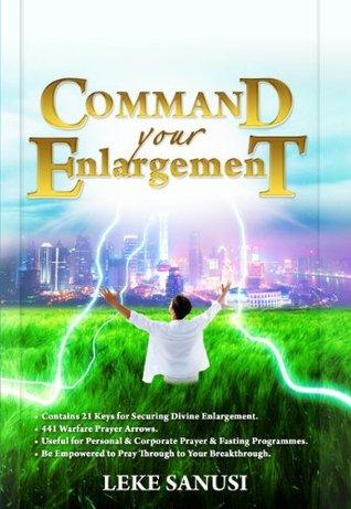 Command Your Enlargement  by  Leke Sanusi