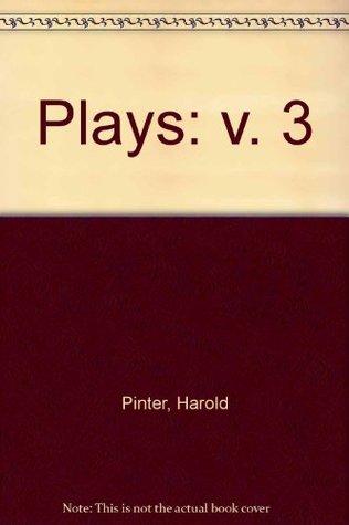 Plays,  Vol.Three Harold Pinter