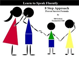 Learn to speak fluently - 8 Steps Approach  by  Bill Graham