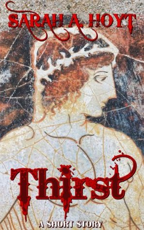 Thirst  by  Sarah A. Hoyt