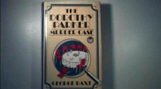 Dorothy Parker Murder Case  by  George Baxt