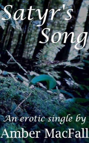 Satyrs Song Amber MacFall