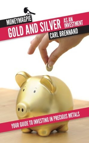 Moneymagpies gold and silver as an investment Carl Brennand