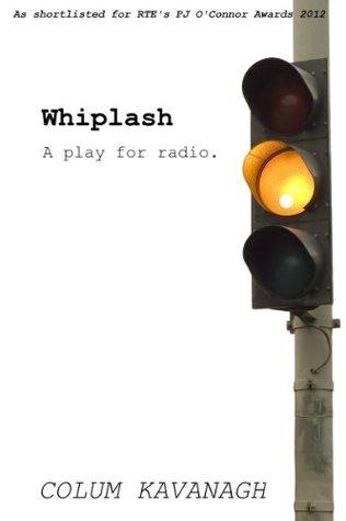 Whiplash Colum Kavanagh
