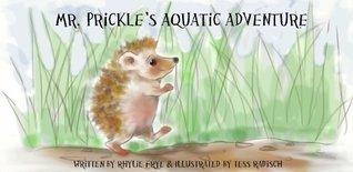 Mr. Prickles Aquatic Adventure  by  Rhylie Frye