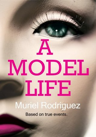 A Model Life  by  Muriel Rodriguez