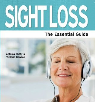 Sight Loss: The Essential Guide (Need2Know Books)  by  Victoria Dawson