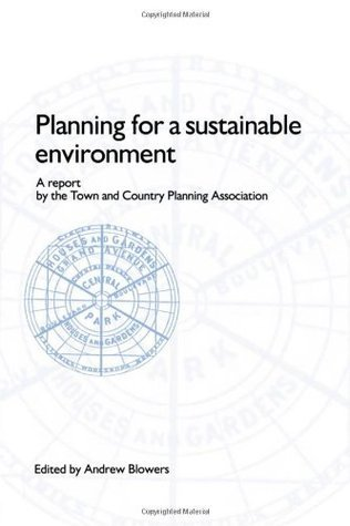 Planning For A Sustainable Environment  by  Andrew Blowers