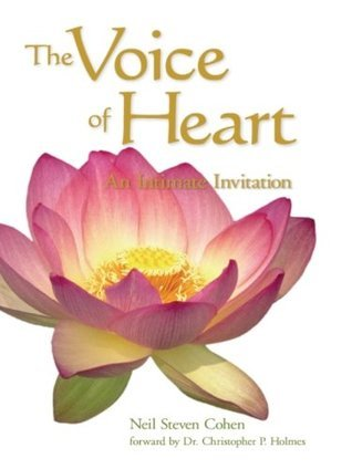 The Voice of Heart: An Intimate Invitation  by  Neil Steven Cohen