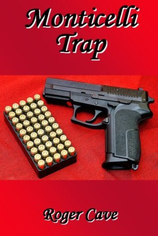 Monticelli Trap (Alec Fincham #11)  by  Roger Cave