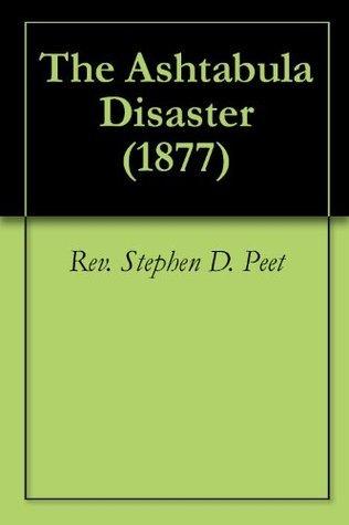 The Ashtabula Disaster Rev. Stephen D. Peet