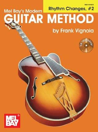 Modern Guitar Method Expanded Supplement: Rhythm Changes, Volume 2 Book/CD Set  by  Frank Vignola