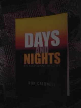 Days and Nights in Parisienne Heights Ron Caldwell