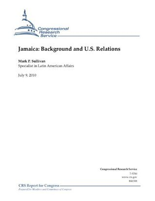 Jamaica: Background and U.S. Relations  by  Mark P. Sullivan