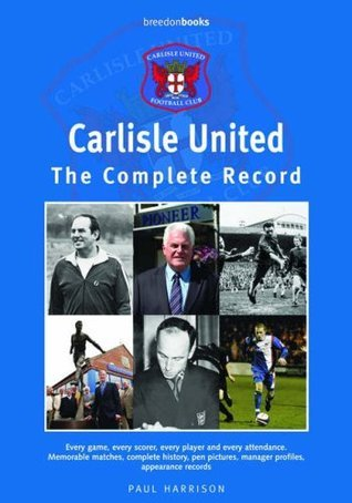 Carlisle United: The Complete Record  by  Paul Harrison