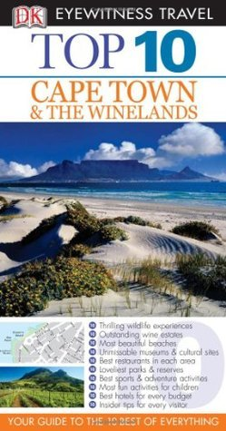 Top 10 Cape Town And The Winelands (Dk Eyewitness Top 10 Travel Guide)  by  Philip Briggs