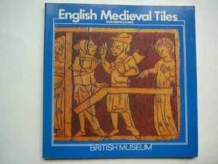 English Medieval Tiles Elizabeth Eames
