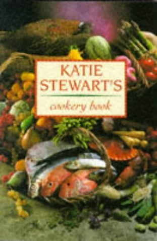 Katie Stewarts Cookery Book (formerly The Times Cookery Book)  by  Katie Stewart
