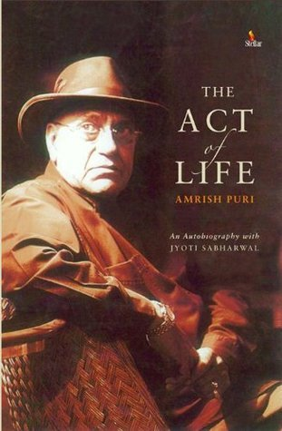 THE ACT OF LIFE  by  Amrish Puri