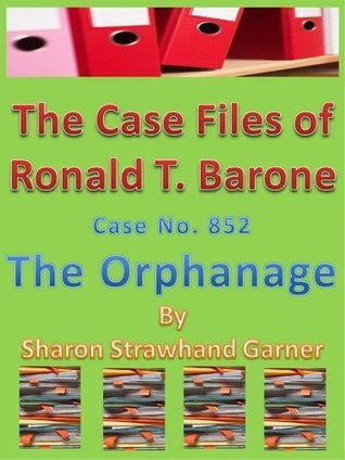 The Orphanage, Case No. 852  by  Sharon Strawhand Garner
