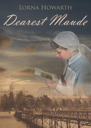 Dearest Maude  by  Lorna Howarth