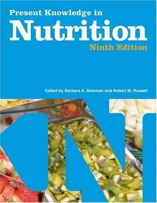 Present Knowledge In Nutrition Barbara A. Bowman